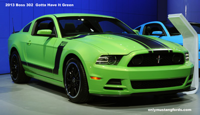 gotta have it green 2013 Ford Mustang Boss